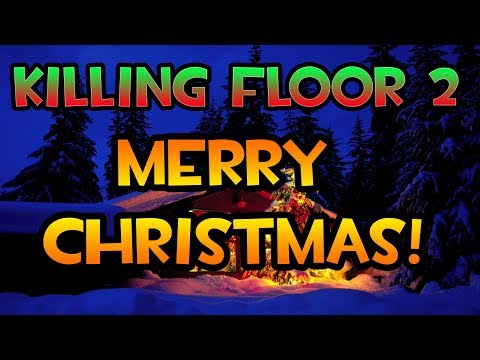 Killing Floor 2: Christmas Special! (Yuletide Town, Controlled Difficulty)