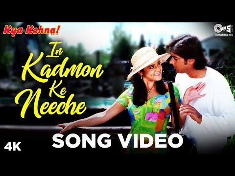 In Kadmon Ke Neeche Song Video -  Kya Kehna   Saif, Preity, Chandrachur   Alka Yagnik, Kumar Sanu