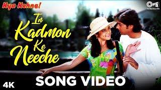 In Kadmon Ke neeche Song eo - Kya Kehna | Saif, Preity, Chandrachur | Alka Yagnik, Kumar Sanu
