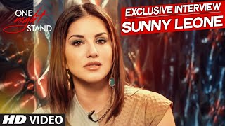One Night Stand  : Sunny Leone's Exclusive Interview | T-Series