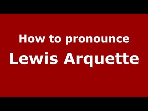 How to pronounce Lewis Arquette American EnglishUS   PronounceNames.com