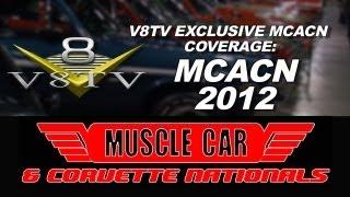 2012 Muscle Car & Corvette Nationals MCACN Video Tour - V8TV