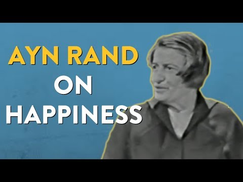 Ayn Rand on the Pursuit of Happiness