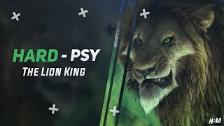 Hard Psy ☣ The Lion King -
