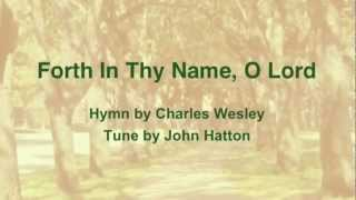Forth In Thy Name, O Lord (United Methodist Hymnal #438)