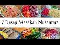 - 7  RESEP MASAKAN NUSANTARA