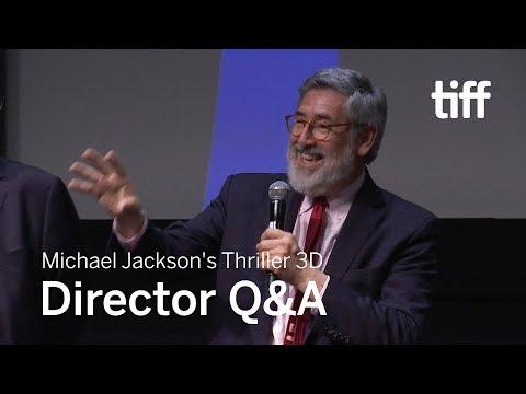 Michael Jackson's Thriller 3D Director Q&A  TIFF 2017