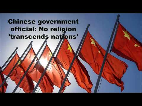 Chinese government - No religion 'transcends nations'