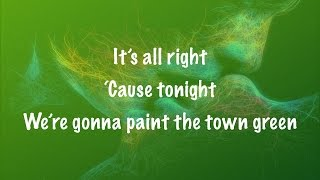 The Script - Paint the Town Green (Lyrics)