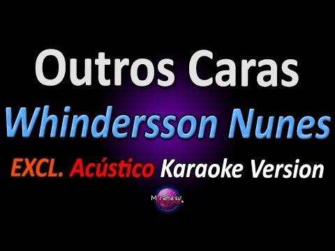 OUTROS CARAS (Karaoke Version) - Whindersson Nunes (feat João Neto Moreira) (com letra)