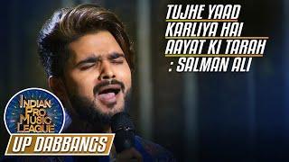 Salman Ali performance on beautiful song Tujhe Yaad Karliya Hai Aayat Ki Tarah in Indian Pro Music