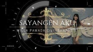 SAYANGEN AKU   WILLA PAMADA LIRIK Ciptaan Santos B.