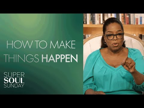 Oprah on Making Things Happen in Your Life | SuperSoul Sunday | Oprah Winfrey Network