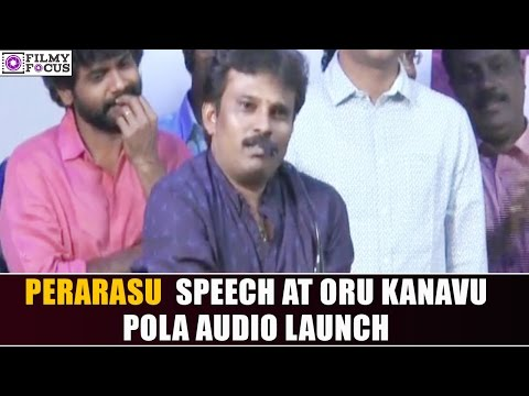 director-perarasu-speech-at-oru-kanavu-pola-movie-audio-launch