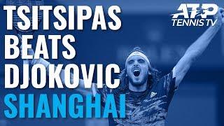 Stefanos Tsitsipas Beats Djokovic! Great Shots & Match Point | Shanghai 2019 Quarter Final