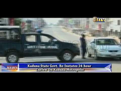 Kaduna State Govt. Re-Instates  24-hour Curfew On Kaduna Metropolis