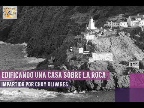 Chuy Olivares - Edificando una casa sobre la Roca