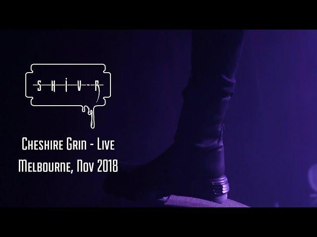 SHIV-R - Cheshire Grin - Live, Melbourne Nov 2018