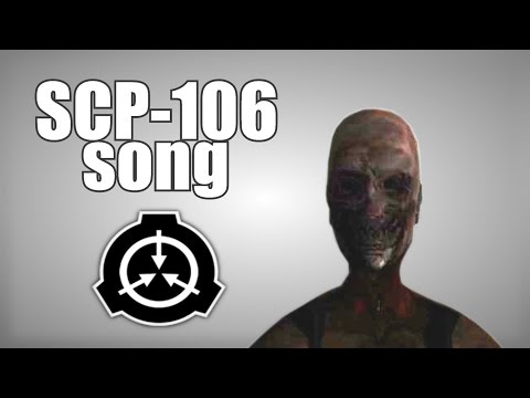 SCP106 song