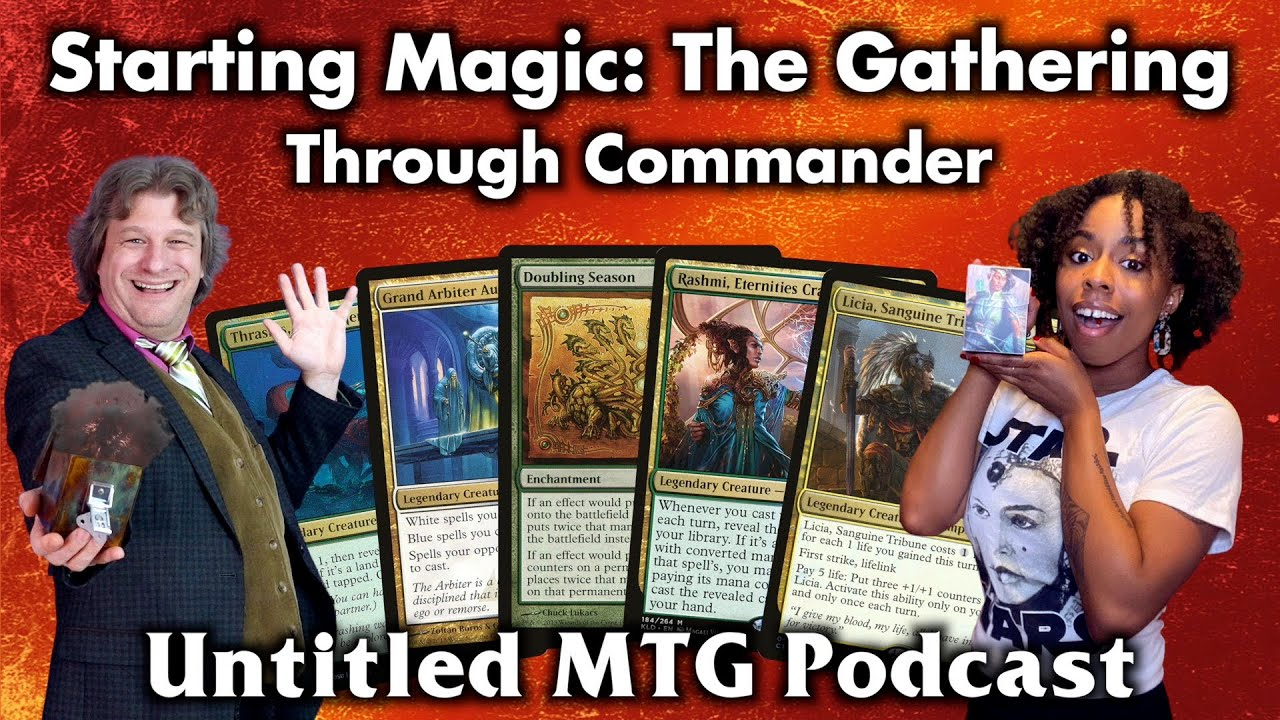 Starting Magic: The Gathering Through Commander | Untitled MTG Podcast #10