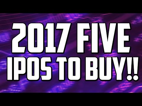 FIVE IPO STOCKS TO BUY 2017!!!