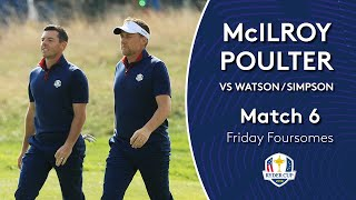 McIlroy/Poulter vs Watson/Simpson | Friday Foursomes | 2018 Ryder Cup