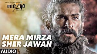 MERA MIRZA SHER JAWAN Full Audio Song | MIRZYA |Daler Mehndi |Rakeysh Omprakash Mehra | Gulzar