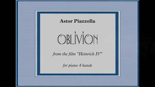 """A. Piazzolla - OBLIVION  from the film """"Heinrich IV"""" - 1 piano 4 hands"""