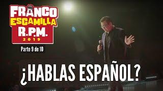 """Franco Escamilla.- R.P.M. (parte 9) """"¿Hablas español?"""""""