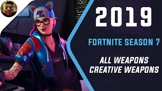 Fortnite All Weapons + creative Weapons Season 7