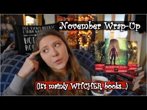 NOVEMBER WRAP UP | 2018 | (Lots of Witcher...) thumbnail