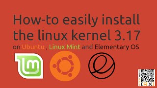 How-to easily install  the linux kernel 3.17 on Ubuntu , Linux Mint and Elementary OS