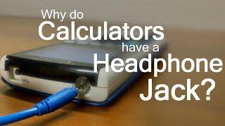 Why Do Calculators have a Headphone Jack?