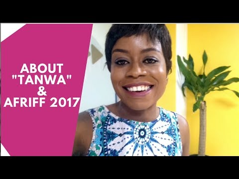 Premiere of my Short Film - Tanwa | Accelerate Filmmaker | AFRIFF 2017