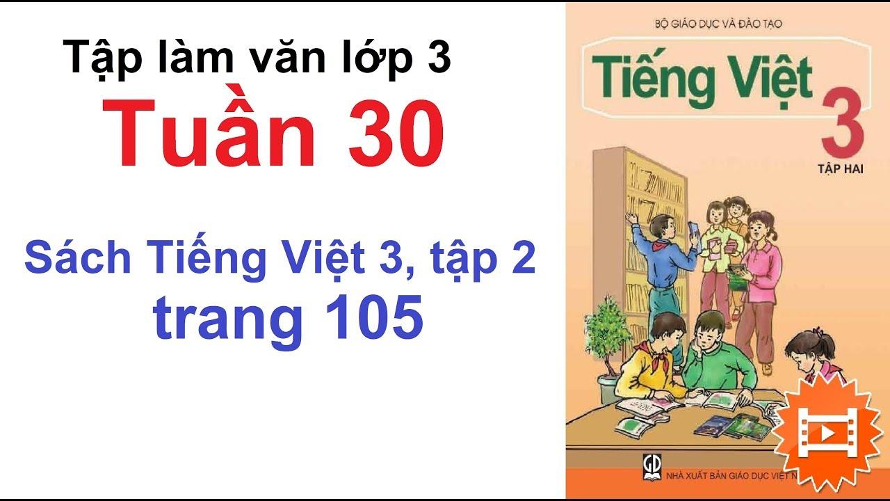 Tập làm văn lớp 3 tuần 30 – Tiếng Việt lớp 3 trang 105