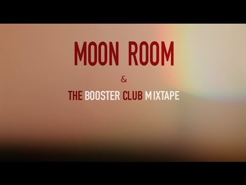 Moon Room & the Booster Club MixTape