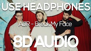 AJR - Break My Face (8D AUDIO)