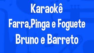 Karaokê Farra,Pinga e Foguete - Bruno e Barreto