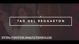 TAG DEL REGGAETON || LetiihCullen♡;