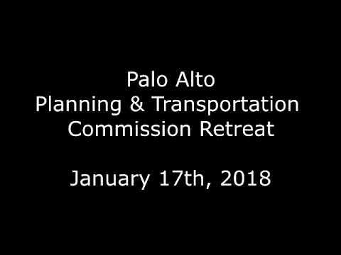 Palo Alto Planning & Transportation Retreat - January 17th, 2018