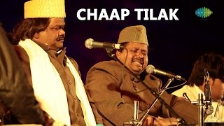 Sabri Brothers: Chaap Tilak (World Sufi Spirit Festival | Live Recording)