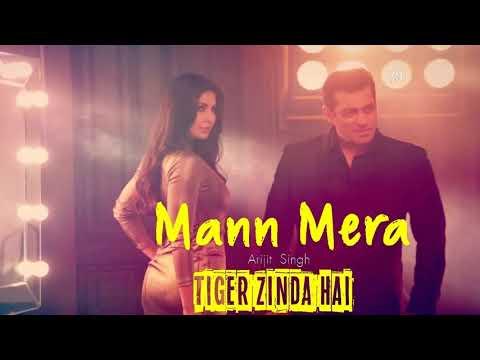 Mann Mera - Tiger Zinda Hai - Salman Khan - Katrina Kaif - Arijit Singh