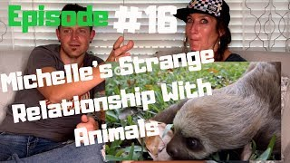 Michelleand39s Strange Relationship With Animals - Episode 16