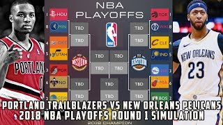 Portland Trailblazers vs New Orleans Pelicans! 2018 NBA Playoffs Round 1 Simulation
