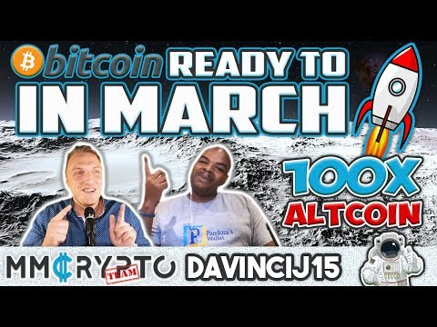 "Davincij15: ""Bitcoin LIFT OFF in March & 100x ALTCOIN""!!!"