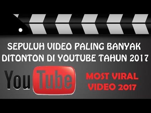 Sepuluh (10) Video Paling Banyak Ditonton di Youtube Tahun 2017 Mp3
