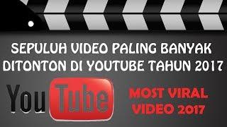 Sepuluh (10) Video Paling Banyak Ditonton di Youtube Tahun 2017