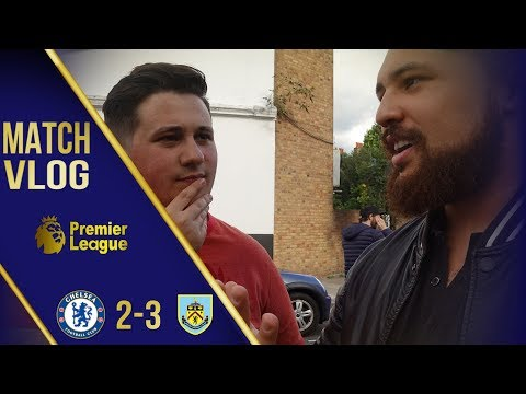 A DAY TO FORGET || MATCH VLOG || CHELSEA 2 - 3 BURNLEY
