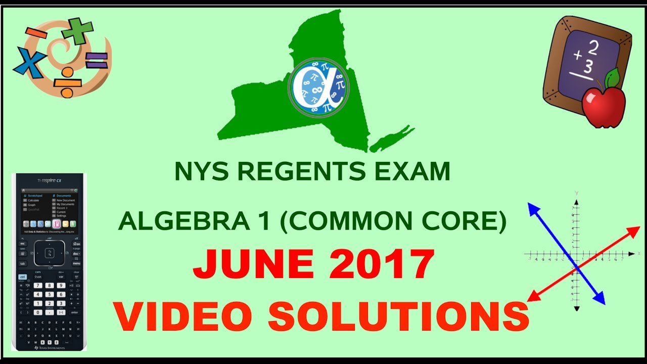 Nys Algebra 1 Common Core June 2017 Regents Exam Answers Youtube