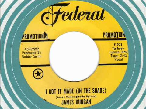 JAMES DUNCAN  I got it made ( in the shade )   Rare Soul Promo